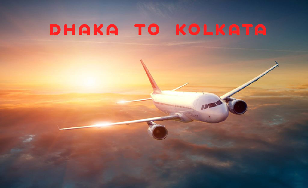 Dhaka To KOlkata Air Ticket